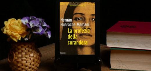 la profezia della curandera romanzo di hernán huarache mamani edito da piemme
