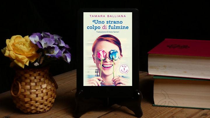 uno strano colpo di fulmine romanzo romance di tamara balliana