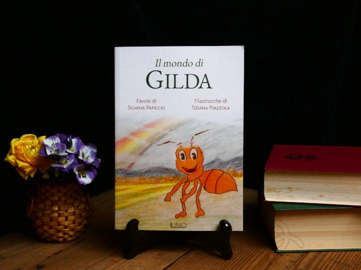 il mondo di gilda libro di favole per bambini di silvana papiccio e tiziana piazzola edito da il rio edizioni