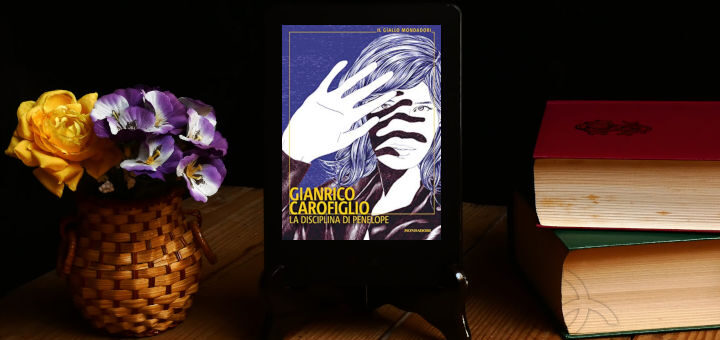 la disciplina di penelope romanzo giallo di gianrico carofiglio edito da mondadori